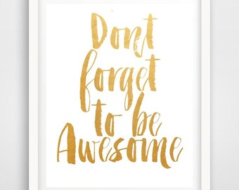 Typography Poster, Instant Download, Dont Forget To Be Awesome, Scandinavian Print, Wall Decor, Inspirational Poster, Wisdom Quote