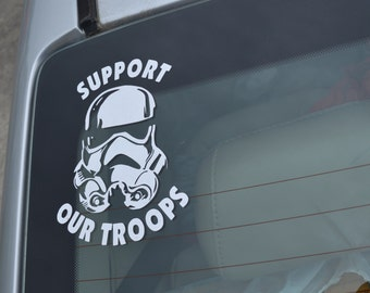 Support our troops, storm trooper.