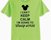 I Can't Keep Calm I'm Going to Disney World! Adult Unisex/Childrens Toddler Tee Shirts