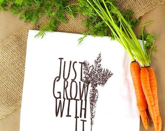 Just Grow With It ~ Tea Towel