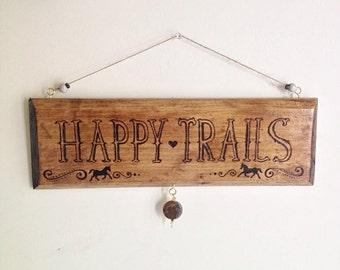 Happy Trails Wood Burned Plaque
