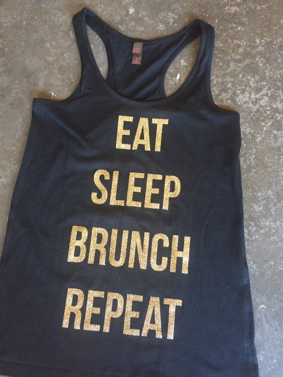 Eat sleep brunch repeat