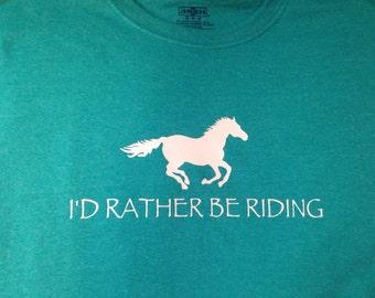 T-shirt: I'd rather be riding