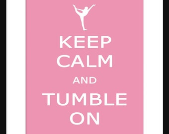 Keep Calm and Tumble On - Tumbling  - Art Print - Keep Calm Art Prints - Posters