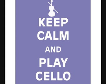 Keep Calm and Play Cello - Cello - Art Print - Keep Calm Art Prints - Posters