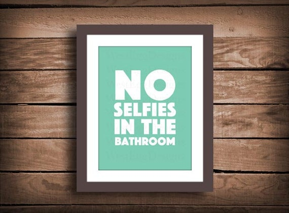 Items Similar To No Selfies In The Bathroom Printable Sign On Etsy