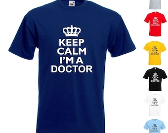 Keep Calm I'm a Doctor - Mens/Adults Tshirt - Novelty/Funny/Gift/Present/Graduation/Medical School