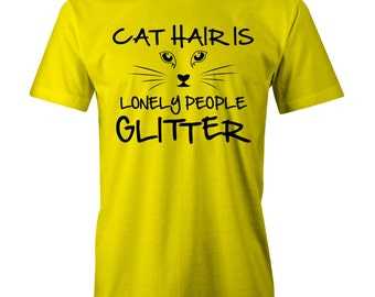 Cat Hair Lonely People Glitter T-shirt Funny Lady Feline
