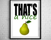 That's A Nice Pear - ...