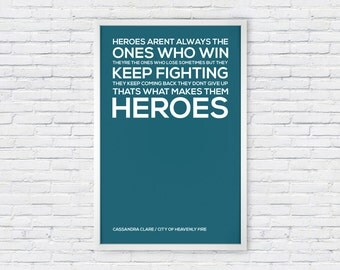 The Mortal Instruments City Of Heavenly Fire - Cassandra Clare Quote Poster Print