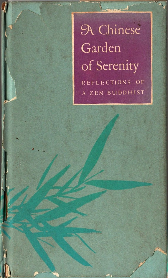 A Chinese Garden of Serenity Reflections of a Zen Buddhist - Chao Tze-Chiang, translator - 1959 - Vintage Book