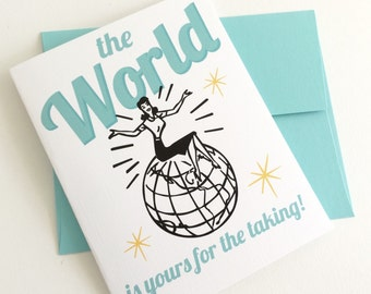 Congratulations The World is Yours for the Taking Gal Card