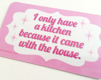 Funny Kitchen Magnet. Not a Cook Humor.