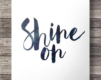 Shine on - graphic typography Printable hand lettered ink watercolor typography wall art