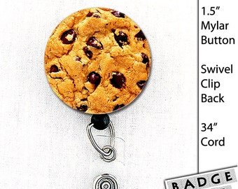 No Calorie Chocolate Chip Cookie Mylar covered Button 1.5 inch Badge Reel with retractable cord or 1 1/2 Inch Button Cookie Key Chain