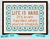 Funny Counted Cross Stitch Pattern John Wayne Quote Life is Hard When You're Stupid Easy Instant Download
