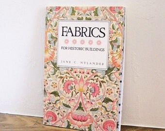 Reference Book 'Fabrics For Historic Buildings' Jane C Nylander  Re-Creation Preservation