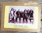 Funny Vintage Photo Friendship Greeting Card. We go together like drunk and disorderly. Kraft cardstock Design # 201535