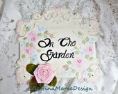 In the Garden, Metal Door Shabby Rose Sign, Hand Painted Cottage Roses, Original Design, ECS