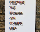 "Kurt Vonnegut Quote, ""Everything Was Beautiful And Nothing Hurt"""