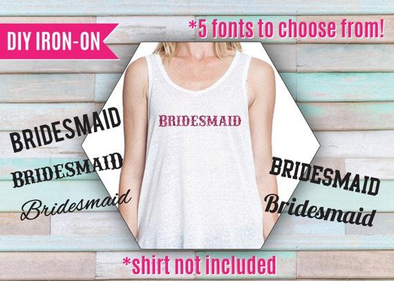 items similar to bridesmaid iron on transfer diy iron on With bridesmaid iron on letters