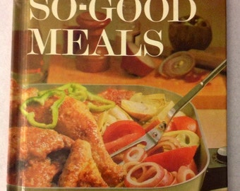 Vintage Better Homes and Gardens So Good Meals Creative Cooking Library cookbook 1963