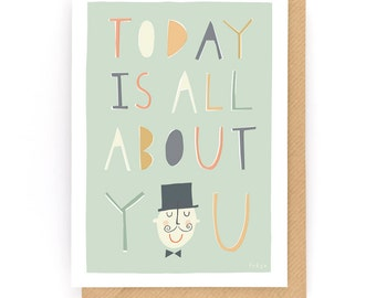 Today Is All About You - Greeting Card (2-84C)