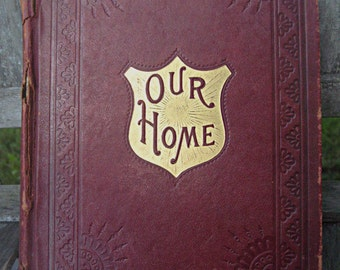 Antique book,Victorian era book, Our Home book, victorian manners book, illustrated book, leather book, gift book, housewarming gift book