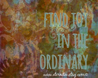 WALL DECOR Find Joy in the Ordinary Art Print 8x10 home decor office decor