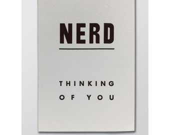 Nerd - Thinking of You - letterpress printed folded greeting card - Blank Insdie