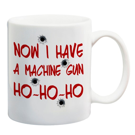 ho ho ho now i a machine gun