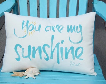 """YOU ARE My SUNSHINE 15""""x20"""" (38x50cm) outdoor pillow your lettering color on white patio porch deck poolside hand painted Crabby Chris"""