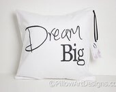 Inspirational Positive Thinking Dream Big Pillow Cover Black and White Made in Canada