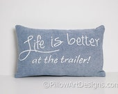 RV Trailer Decoration Upcycled Denim Mini Pillow Blue and White Life is Better at the Trailer 8 X 12 Made in Canada