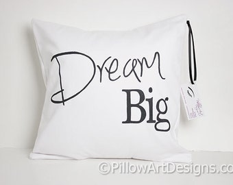 Dream Big Pillow Cover with Words Encouragement Inspirational Positive Thinking White Cotton Twill Made in Canada
