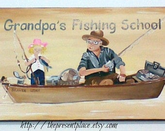 Grandpa's Fishing school a grandpa fishing with his granddaughter painted on solid wood customized and personalized gift for papa or grandpa