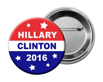 Hillary 2016 Patriotic Pin Back Button - Hillary Clinton for President in 2016 Large 2.25 inch Political Badge