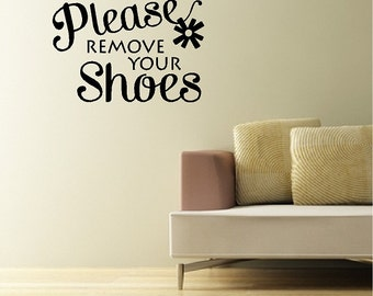 Please remove your shoes..... Entryway Wall Quotes Words Sayings Removable Foyer Wall Decal Lettering Door Decal