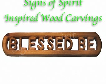 Blessed Be Wood Carving-Traditional Blessing of Welcome or Farewell