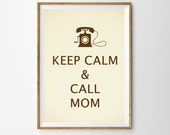 Keep Calm and Call Mom Print