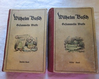 2 vintage Wilhelm Busch books - Gesammelte Werte - circa 1922 - Max & Moritz, Schnurrdiburr oder die bienen