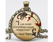 "Oscar Wilde Quote ""I can resist  everything except  temptation"" Art Pendant Resin Pendant Picture Pendant"