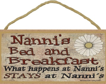 """Nanni's Bed and Breakfast What Happens at Stays at Grandmother Sign Plaque 5""""X10"""""""