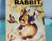 Vintage rabbit stories 1944 Children's Book Famous RABBIT Stories The Little Rabbit That Would Not Eat, Peter Rabbit and others