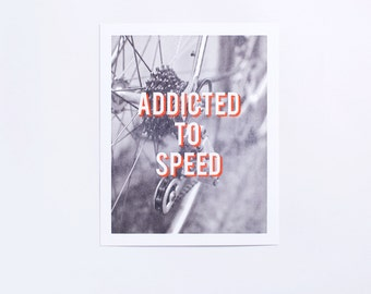 Addicted Collection | Addicted to Speed Letterpress Art Print
