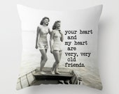 Best Friend Gift, Best Friends Pillow Cover, Mom Gift,  Old Friends Quote, Friends Gift, Gifts For Her, Decorative Pillow, Holiday Gift, Mom