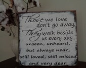 Those we love don't go away sign, Walk beside us sign, 15x14