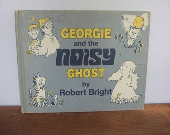 Georgie and the Noisy Ghost by Robert Bright
