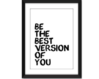 Digital Print - Be The Best Version Of You