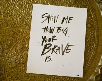 Brave, Be Brave, Sara Bareilles Lyrics, Song, Brave Lyrics, Courage, Typography Print, Hand Lettered Quote, 8x10 Print